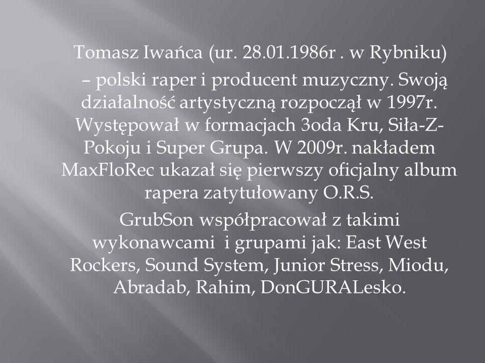 Tomasz Iwańca (ur. 28.01.1986r . w Rybniku)