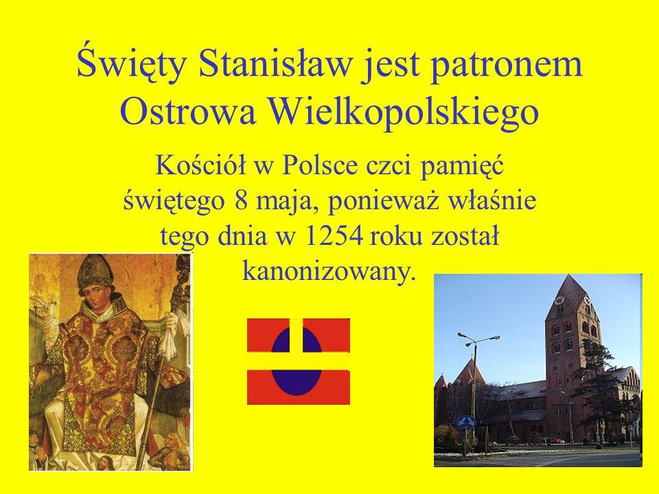 Święty Stanisław jest patronem Ostrowa Wielkopolskiego