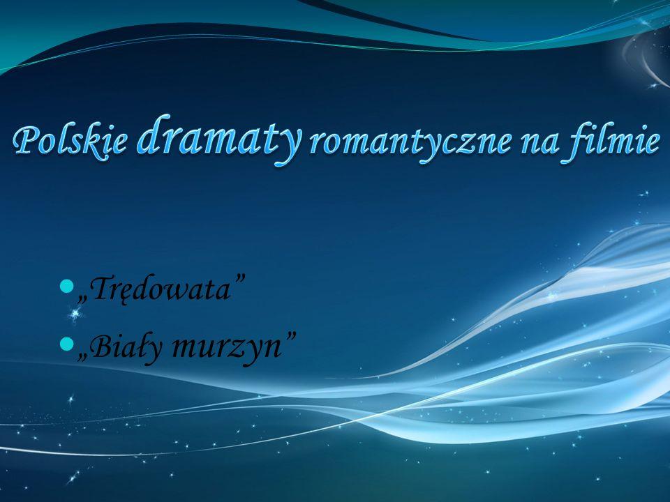 Polskie dramaty romantyczne na filmie