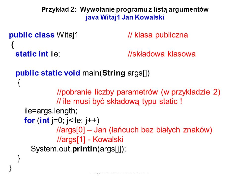 public class Witaj1 // klasa publiczna {