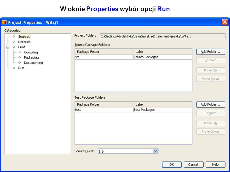 W oknie Properties wybór opcji Run