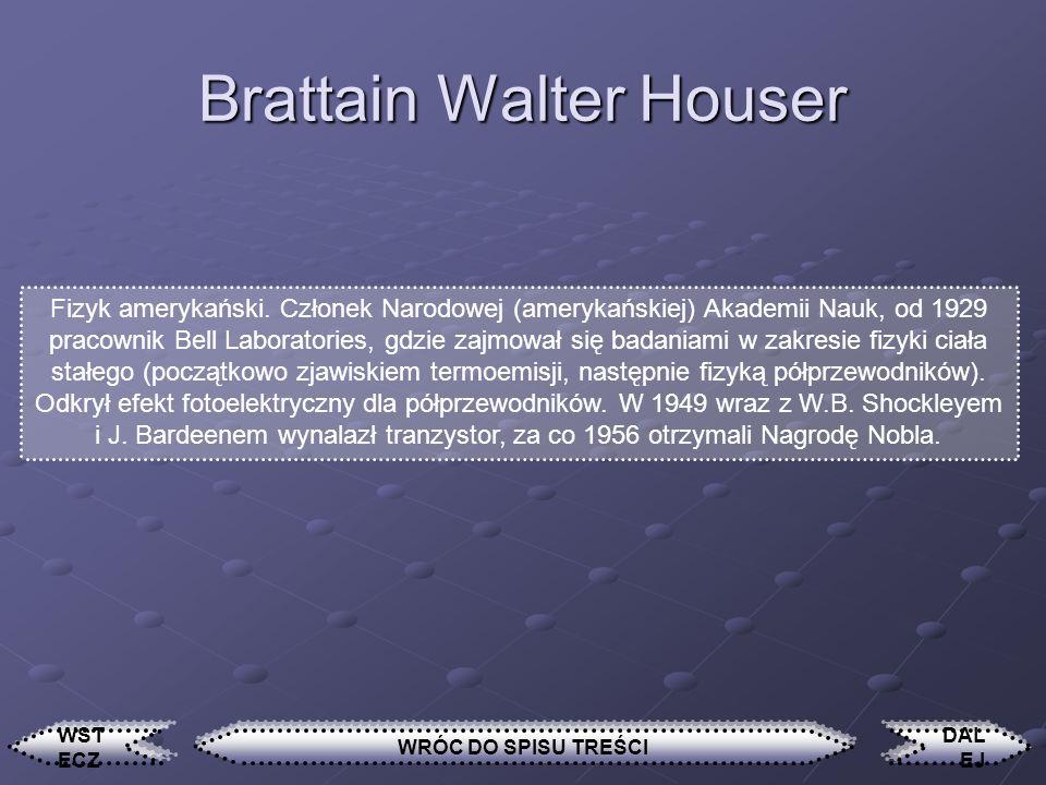 Brattain Walter Houser