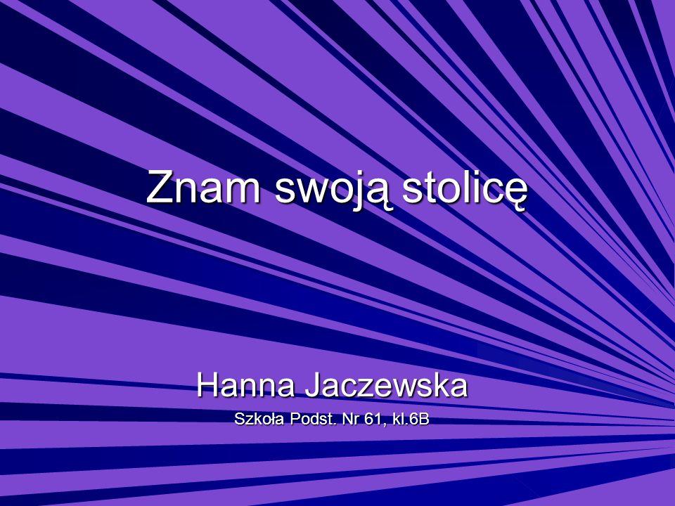 Hanna Jaczewska Szkoła Podst. Nr 61, kl.6B