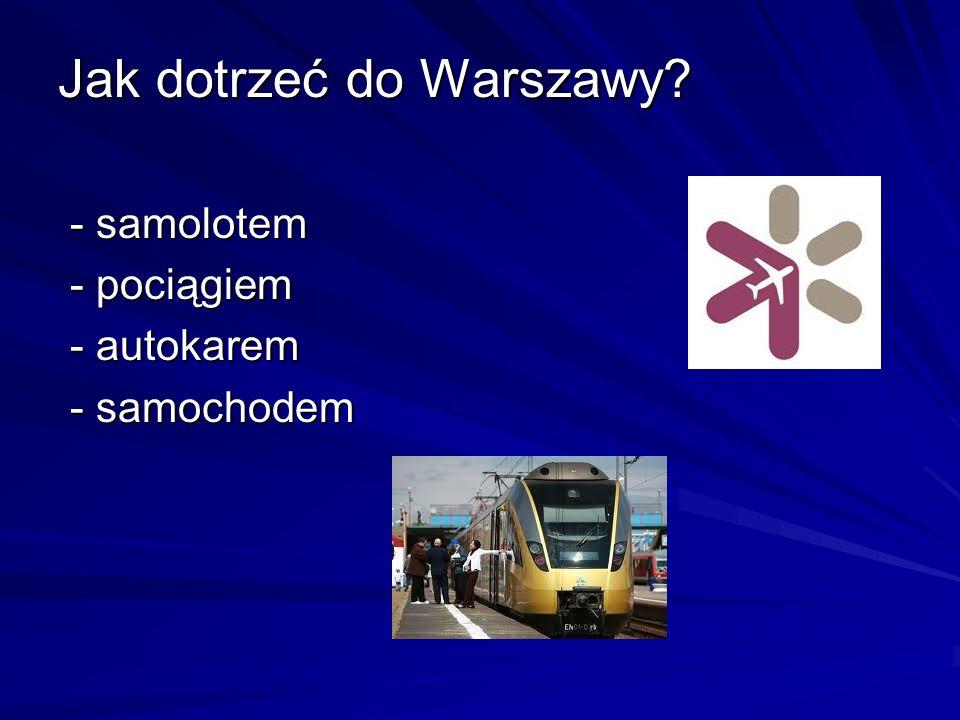 Jak dotrzeć do Warszawy