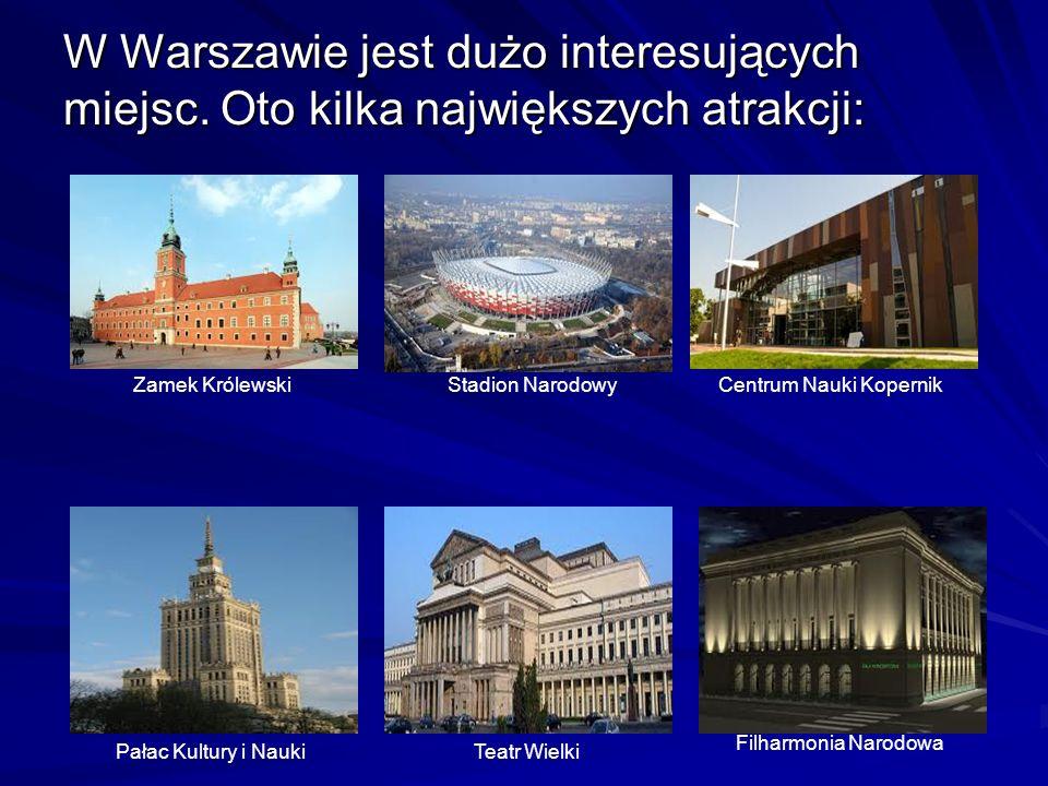 W Warszawie jest dużo interesujących miejsc