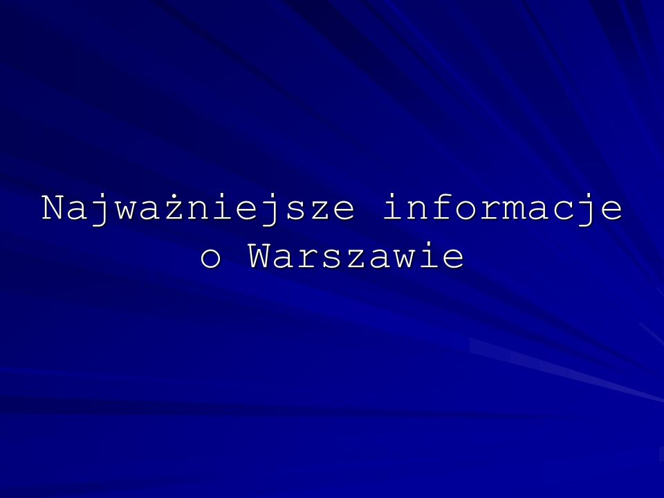 Najważniejsze informacje o Warszawie