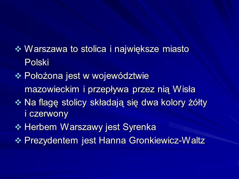 Warszawa to stolica i największe miasto