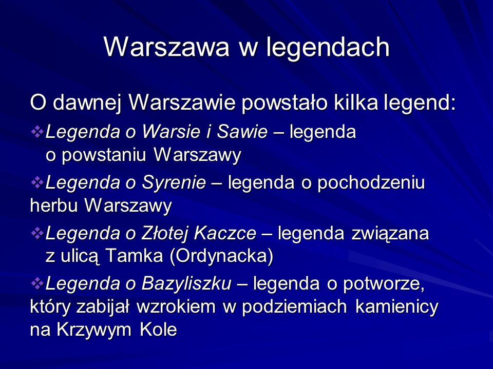 Warszawa w legendach O dawnej Warszawie powstało kilka legend: