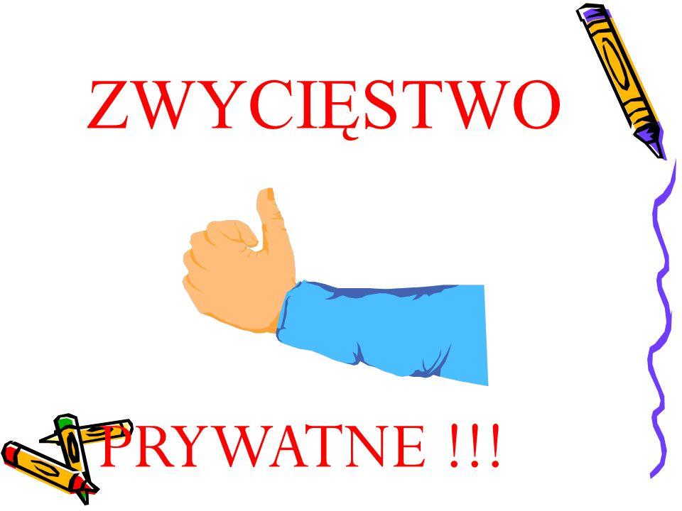 ZWYCIĘSTWO PRYWATNE !!!