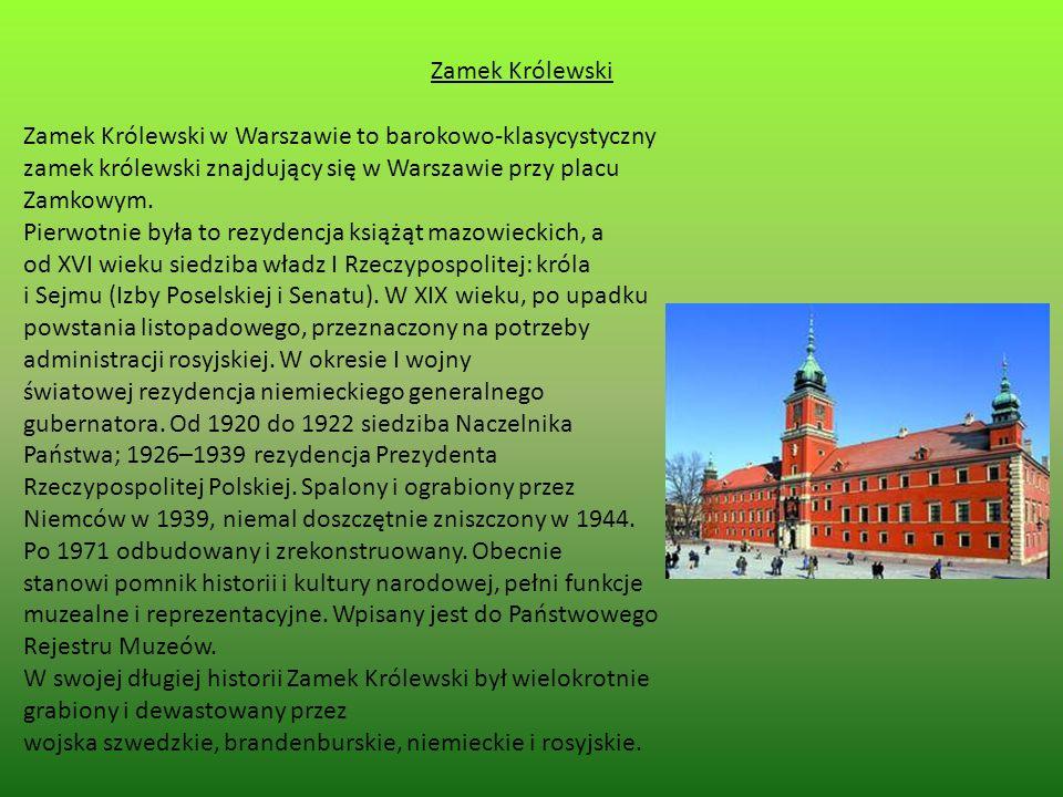 Zamek Królewski Zamek Królewski w Warszawie to barokowo-klasycystyczny zamek królewski znajdujący się w Warszawie przy placu Zamkowym.