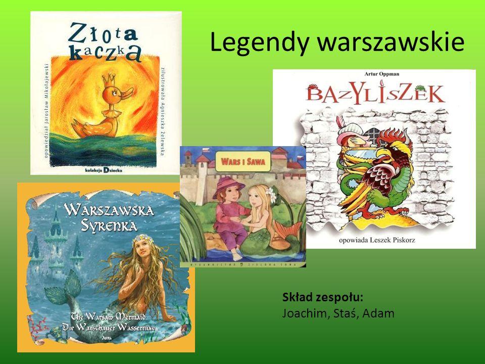 Legendy warszawskie Skład zespołu: Joachim, Staś, Adam