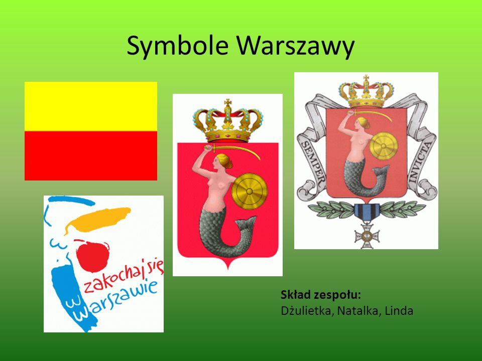 Symbole Warszawy Skład zespołu: Dżulietka, Natalka, Linda