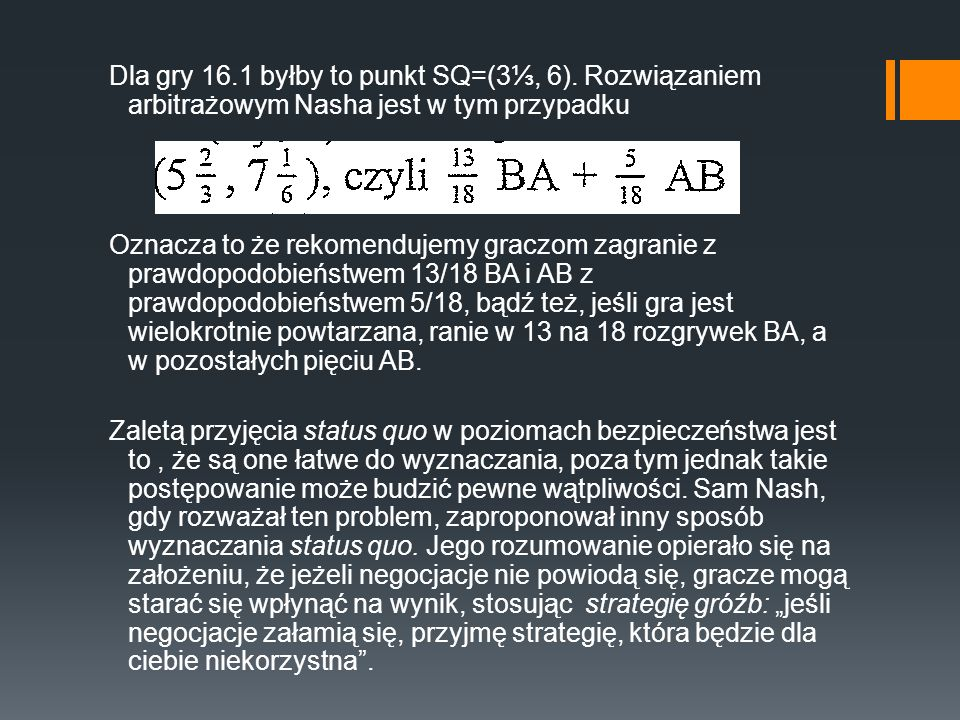 Dla gry 16. 1 byłby to punkt SQ=(3⅓, 6)