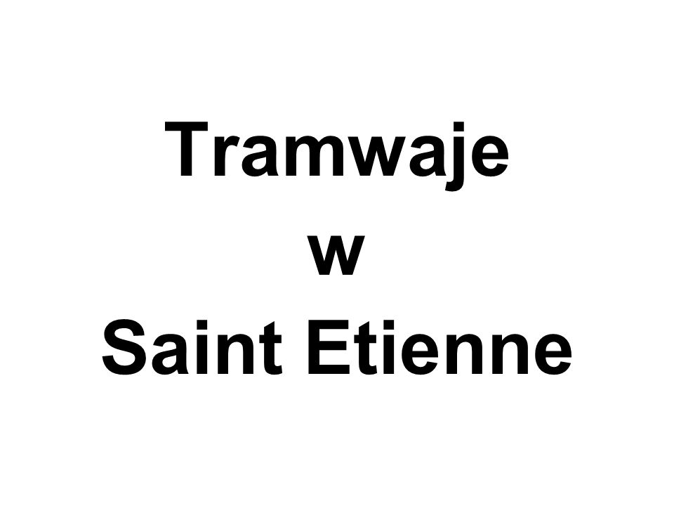 Tramwaje w Saint Etienne