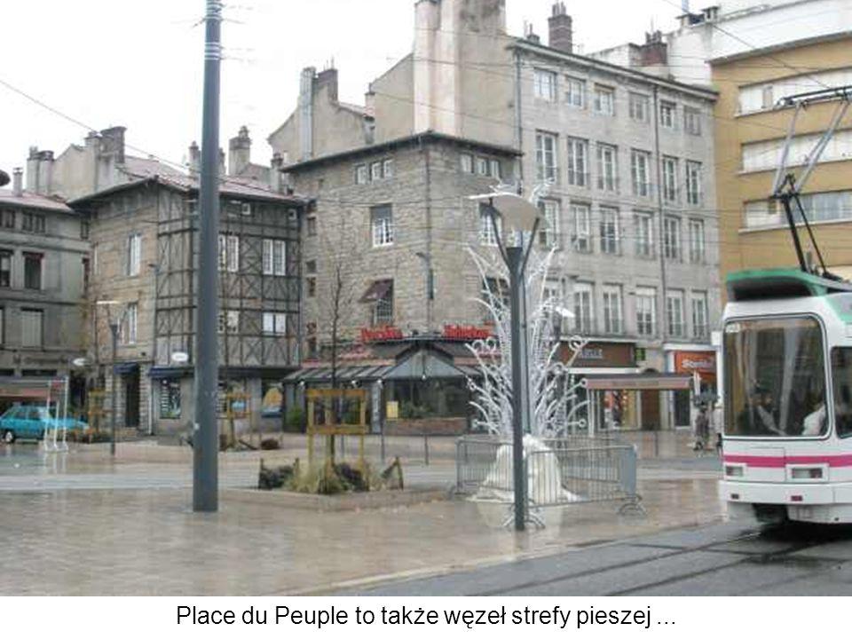 Place du Peuple to także węzeł strefy pieszej ...