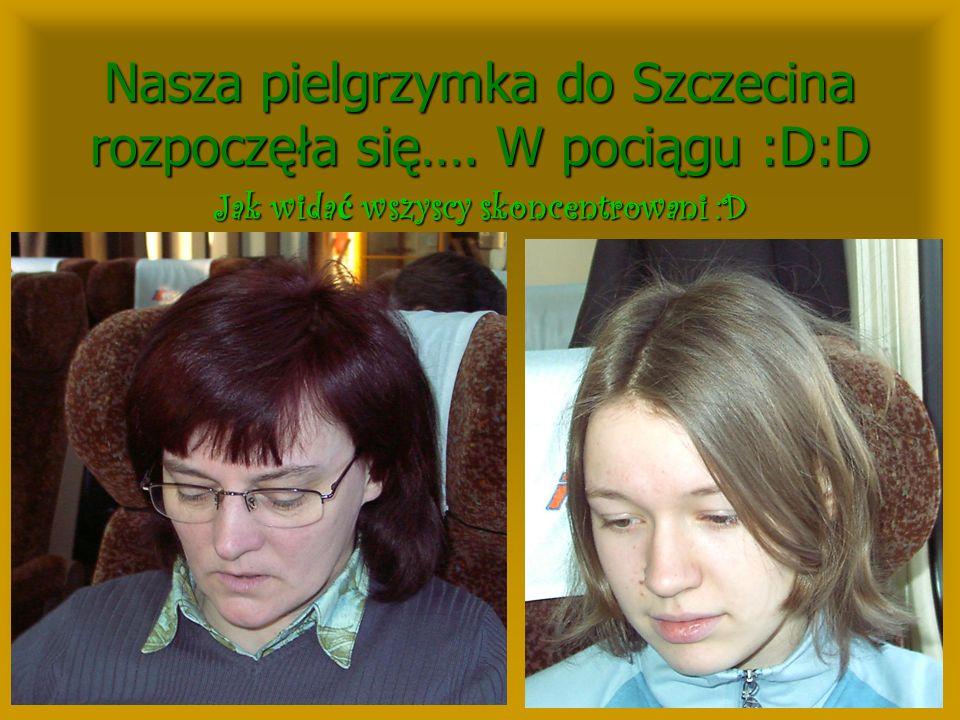 Nasza pielgrzymka do Szczecina rozpoczęła się…. W pociągu :D:D