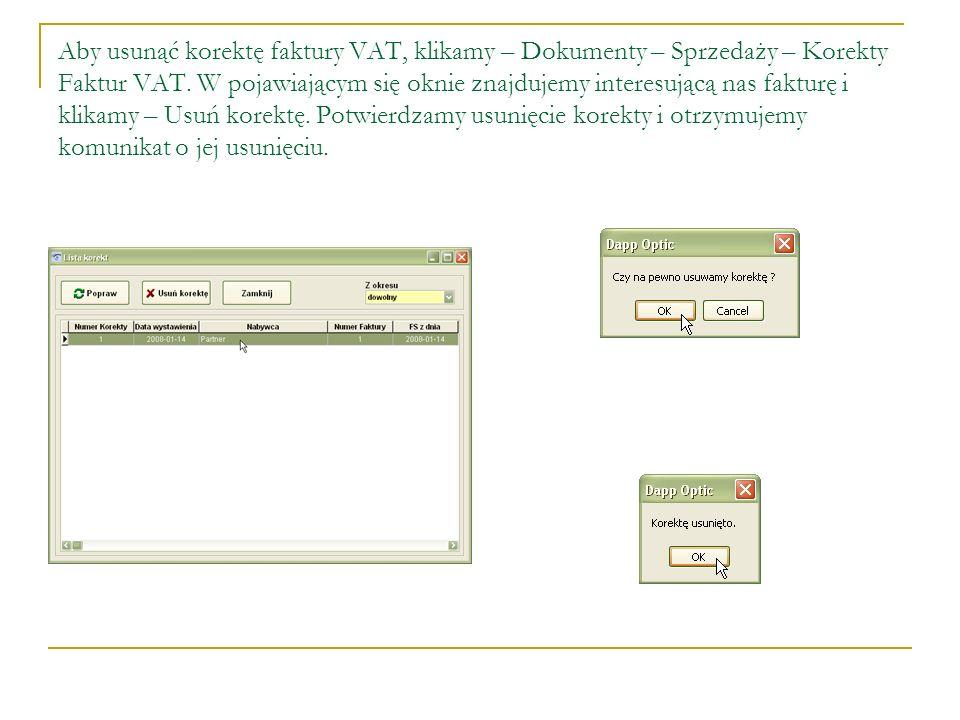 Aby usunąć korektę faktury VAT, klikamy – Dokumenty – Sprzedaży – Korekty Faktur VAT.