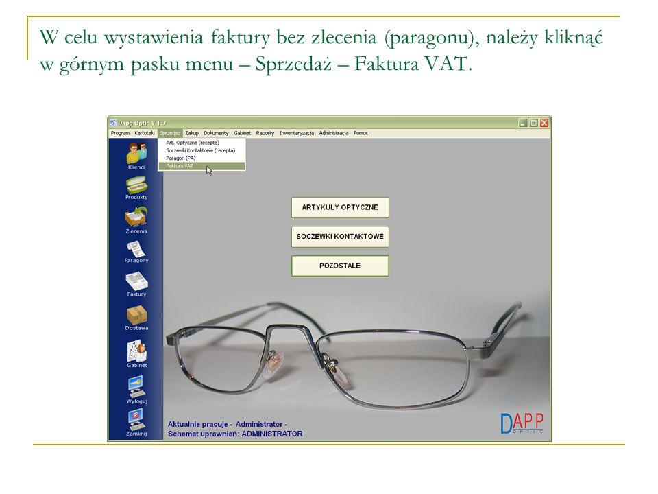 W celu wystawienia faktury bez zlecenia (paragonu), należy kliknąć w górnym pasku menu – Sprzedaż – Faktura VAT.