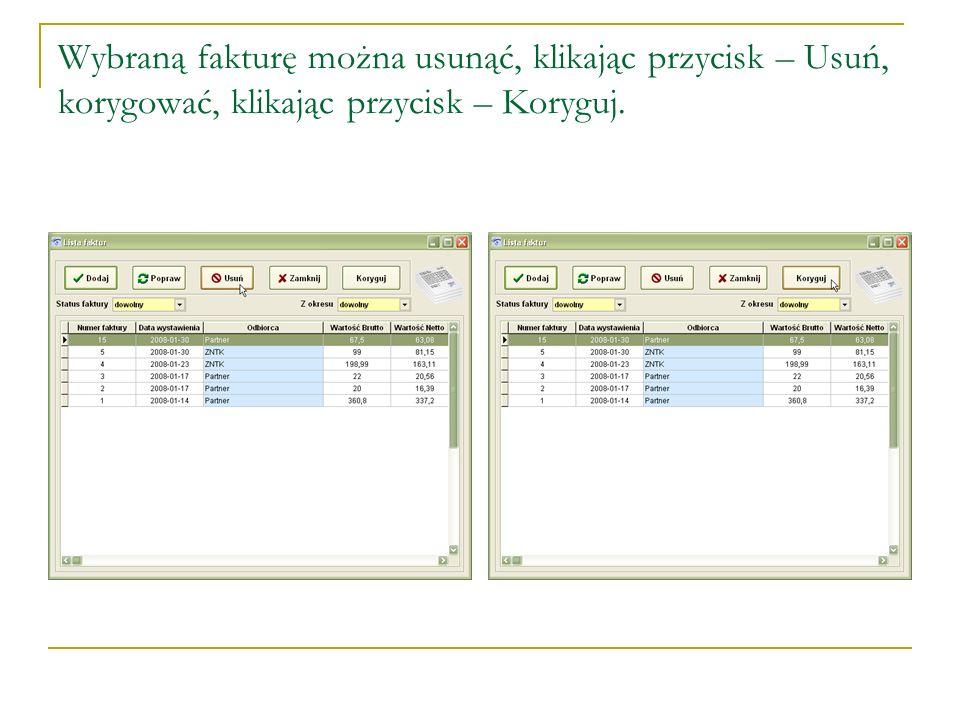 Wybraną fakturę można usunąć, klikając przycisk – Usuń, korygować, klikając przycisk – Koryguj.