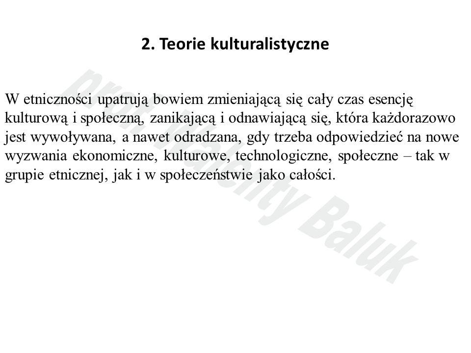 2. Teorie kulturalistyczne