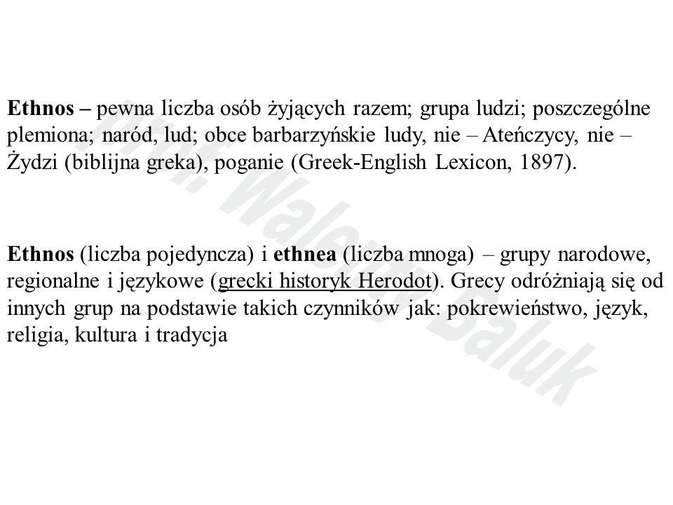Ethnos – pewna liczba osób żyjących razem; grupa ludzi; poszczególne plemiona; naród, lud; obce barbarzyńskie ludy, nie – Ateńczycy, nie – Żydzi (biblijna greka), poganie (Greek-English Lexicon, 1897).
