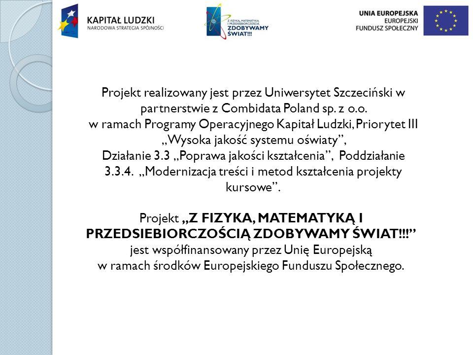 Projekt realizowany jest przez Uniwersytet Szczeciński w partnerstwie z Combidata Poland sp. z o.o.