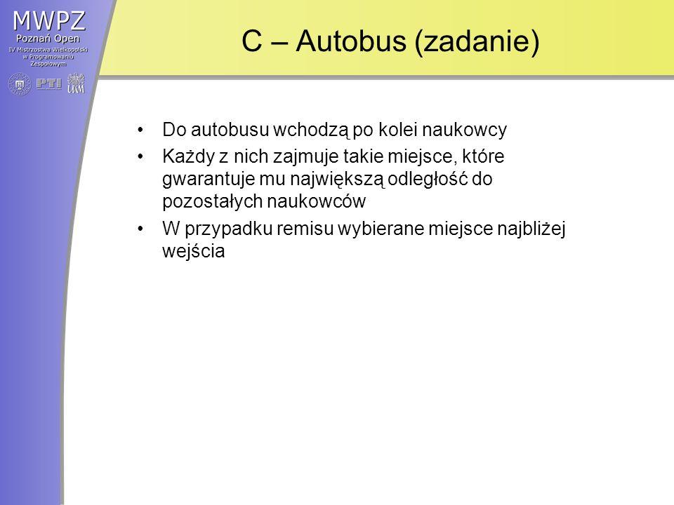 C – Autobus (zadanie) Do autobusu wchodzą po kolei naukowcy