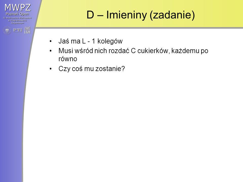 D – Imieniny (zadanie) Jaś ma L - 1 kolegów