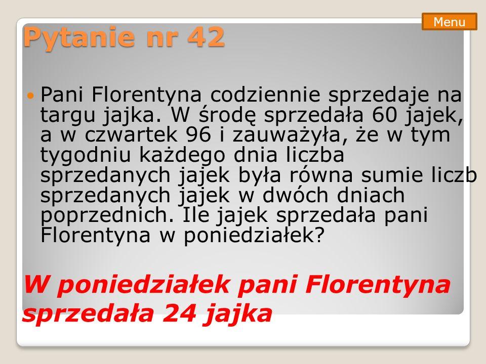 Pytanie nr 42 W poniedziałek pani Florentyna sprzedała 24 jajka