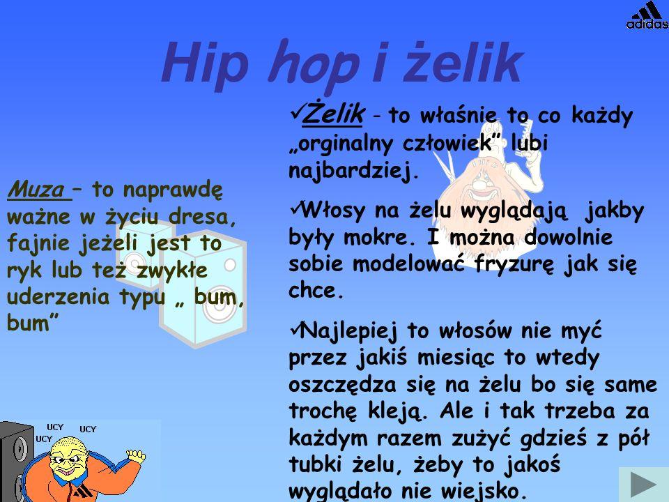 """Hip hop i żelik Żelik - to właśnie to co każdy """"orginalny człowiek lubi najbardziej."""
