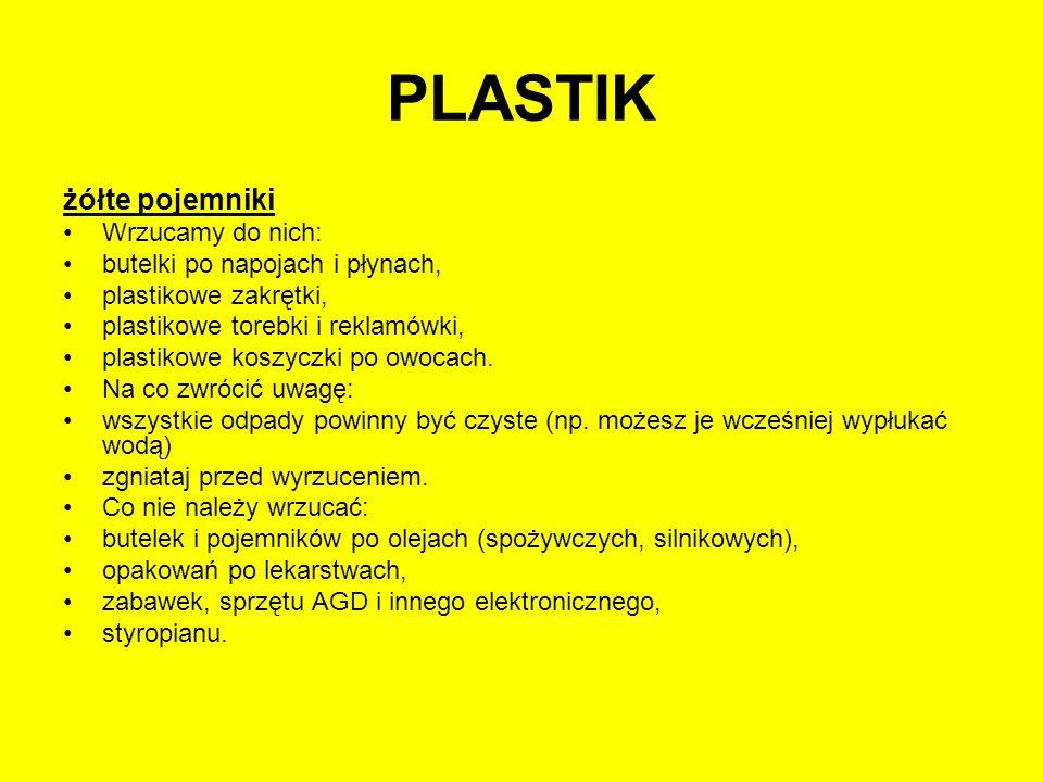 PLASTIK żółte pojemniki Wrzucamy do nich: