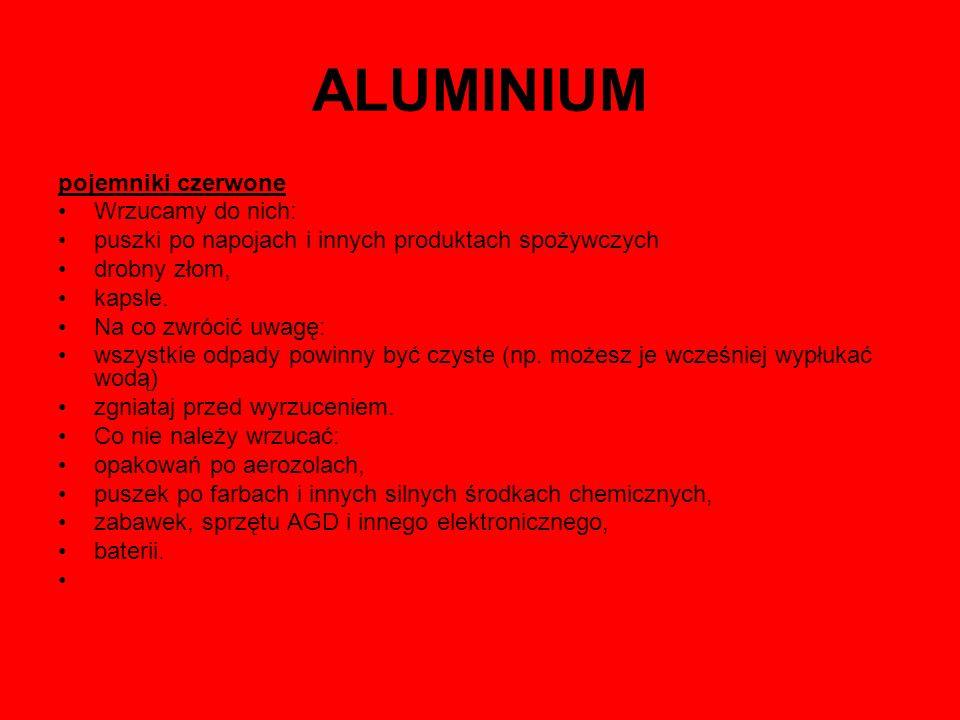 ALUMINIUM pojemniki czerwone Wrzucamy do nich:
