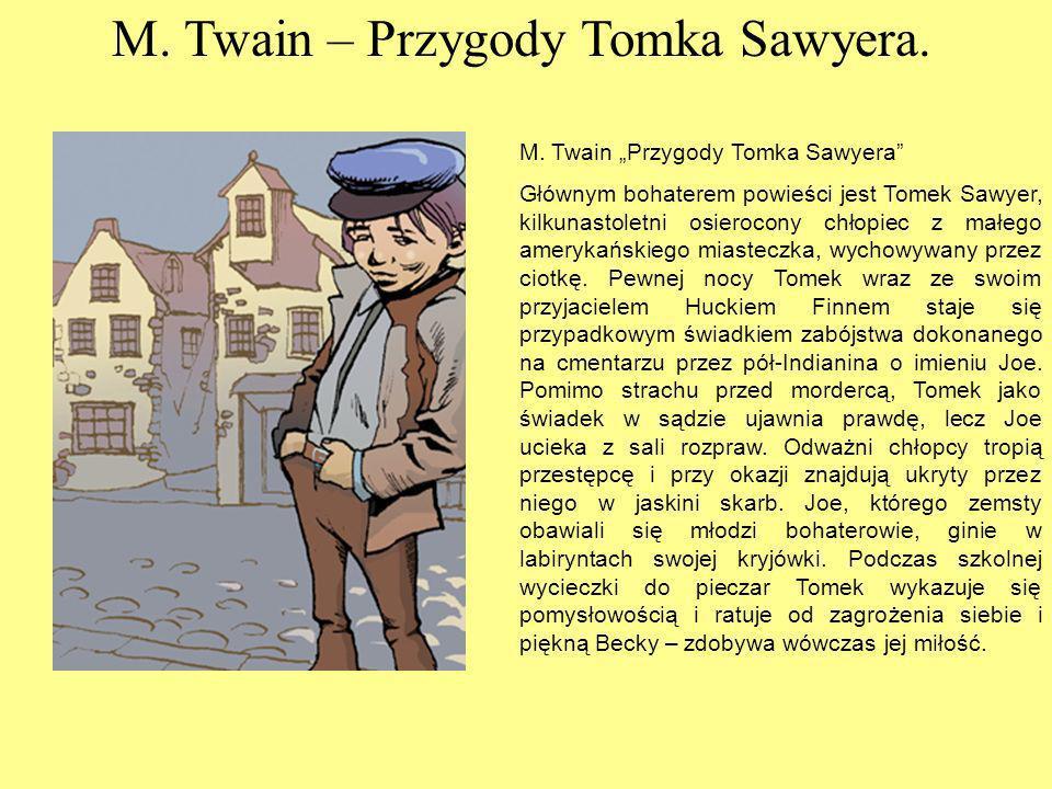 M. Twain – Przygody Tomka Sawyera.