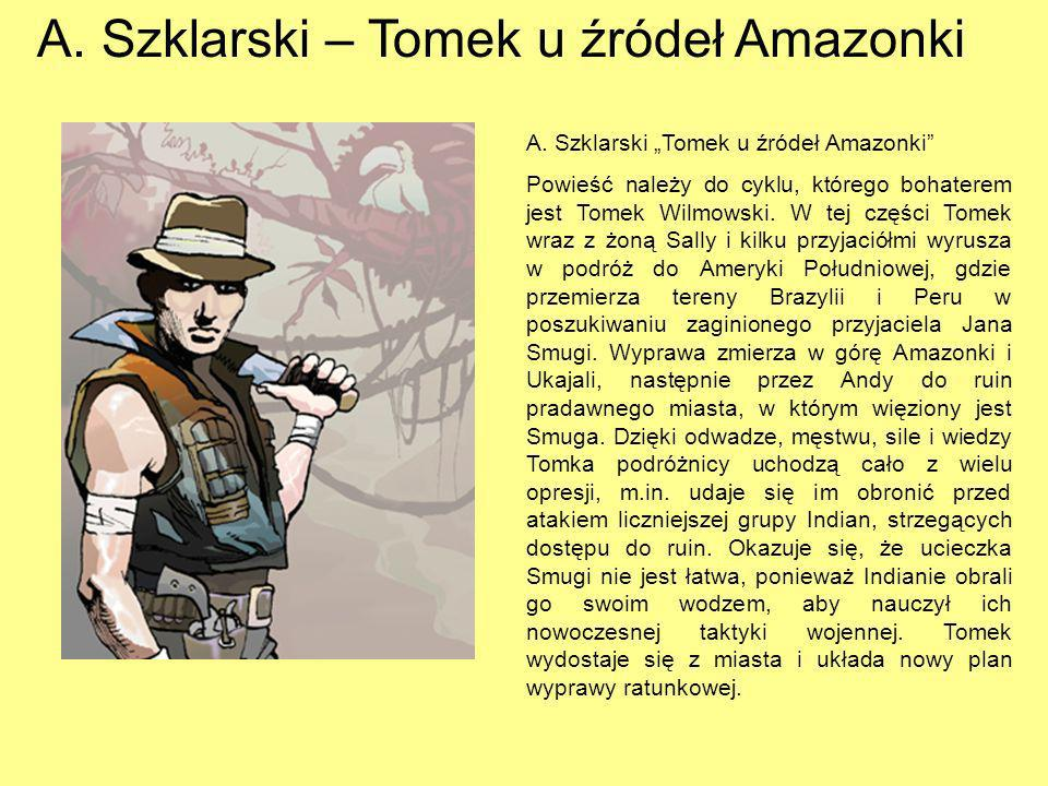 A. Szklarski – Tomek u źródeł Amazonki