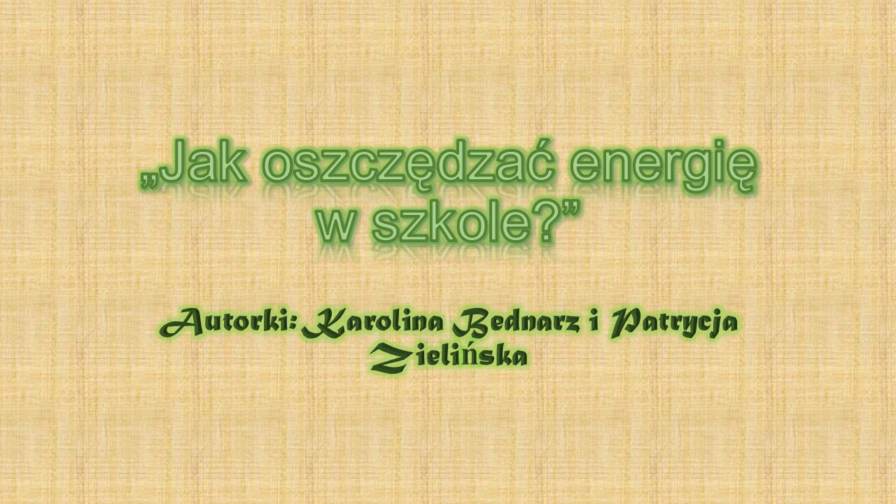 """""""Jak oszczędzać energię w szkole"""