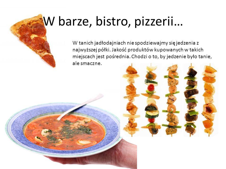W barze, bistro, pizzerii…