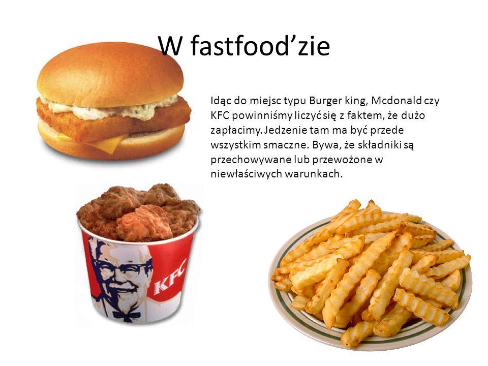 W fastfood'zie