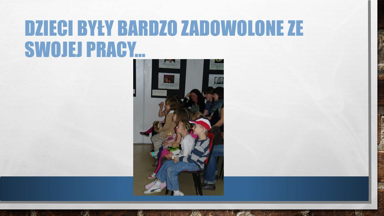 Dzieci były bardzo zadowolone ze swojej pracy…