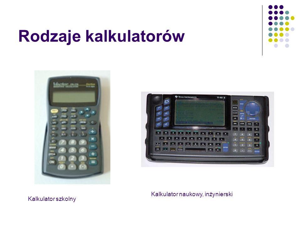 Rodzaje kalkulatorów Kalkulator naukowy, inżynierski
