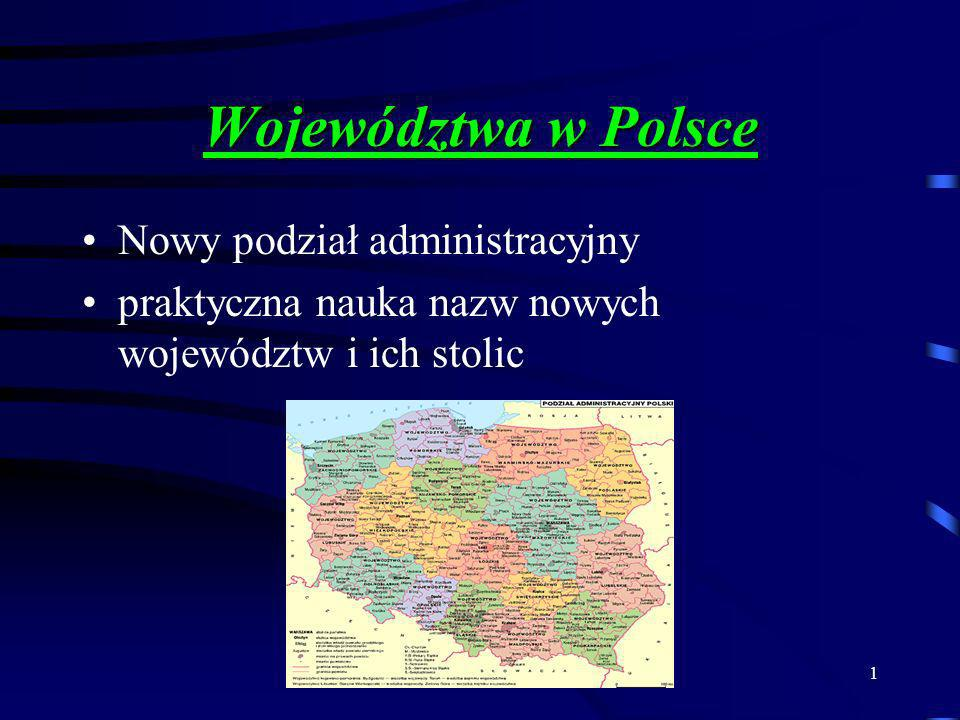 Województwa w Polsce Nowy podział administracyjny