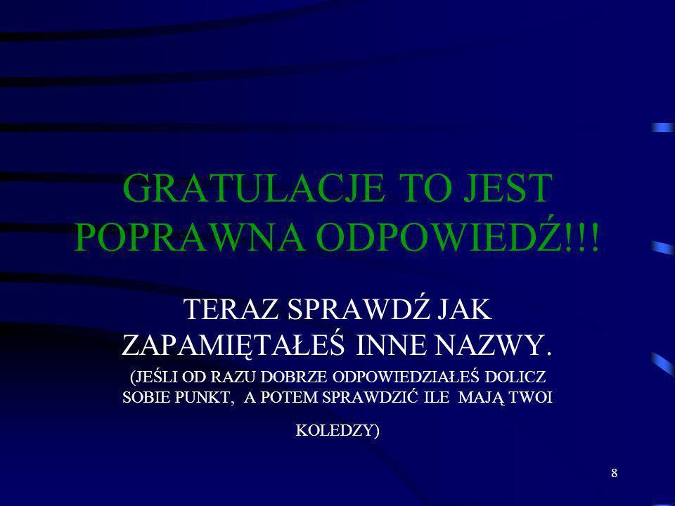 GRATULACJE TO JEST POPRAWNA ODPOWIEDŹ!!!