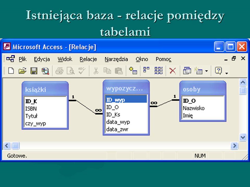 Istniejąca baza - relacje pomiędzy tabelami