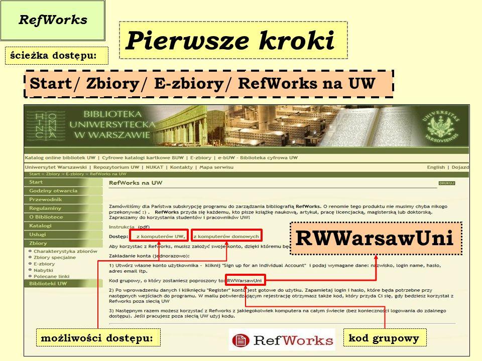 Pierwsze kroki RWWarsawUni Przed rozpoczęciem pracy w RefWorks należy: