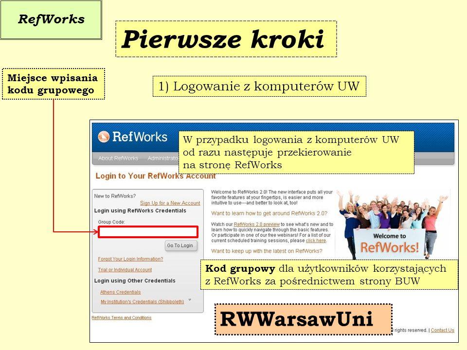 Pierwsze kroki RWWarsawUni RefWorks 1) Logowanie z komputerów UW