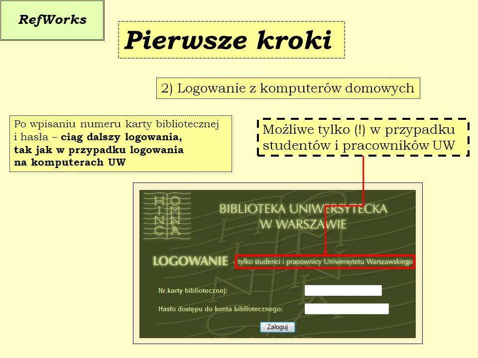 Pierwsze kroki RefWorks 2) Logowanie z komputerów domowych