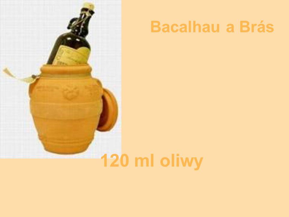 Bacalhau a Brás 120 ml oliwy