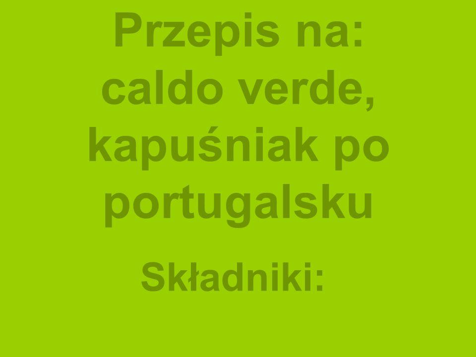 Przepis na: caldo verde, kapuśniak po portugalsku
