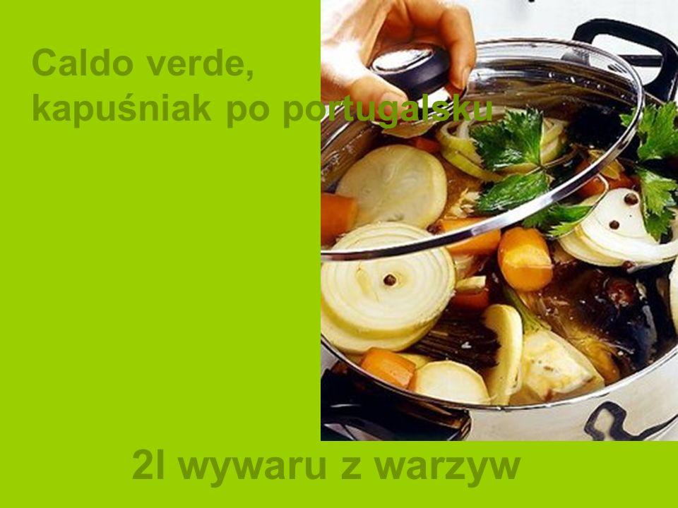 Caldo verde, kapuśniak po portugalsku 2l wywaru z warzyw
