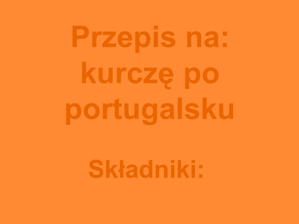 Przepis na: kurczę po portugalsku