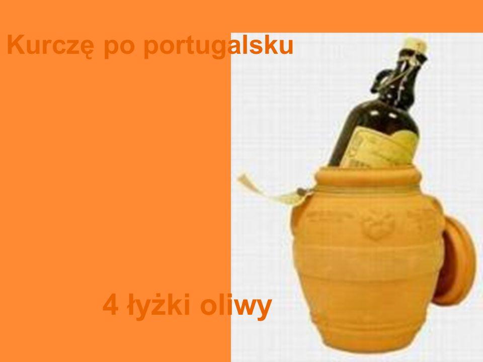 Kurczę po portugalsku 4 łyżki oliwy